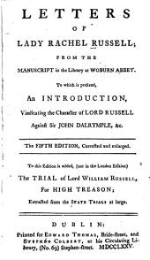 Letters of Lady Rachel Russell: From the Manuscript in the Library at Woburn Abbey. To which is Prefixed, an Introduction, Vindicating the Character of Lord Russell Against Sir John Dalrymple, &c