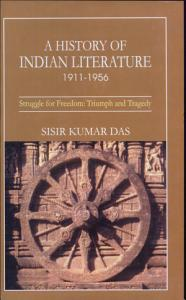 History of Indian Literature  1911 1956  struggle for freedom   triumph and tragedy Book