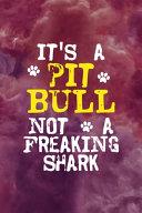 It's A Pit Bull Not A Freaking Shark