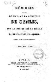 Memoires inedits de madame la comtesse de Genlis, sur le dix-huitieme siecle etla Revolution francaise depuis 1756 jusqu'a nos jours: Volume7