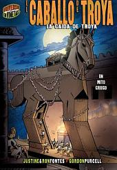 El caballo de Troya (The Trojan Horse): La caída de Troya [Un mito griego] (The Fall of Troy [A Greek Myth])