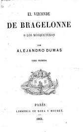 El vizconde de Bragelonne, o, Los mosqueteros: Volume1