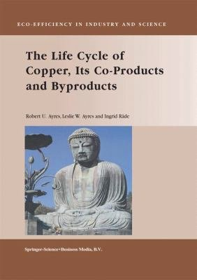 The Life Cycle of Copper, Its Co-Products and Byproducts
