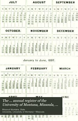 The     Annual Register of the University of Montana  Missoula  Montana