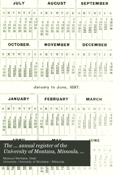 The ... Annual Register of the University of Montana, Missoula, Montana ...