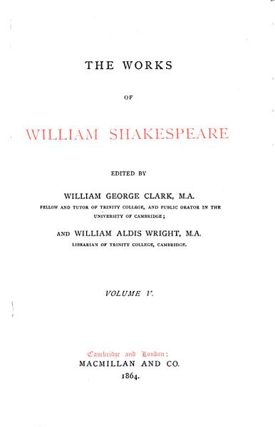 The Works of William Shakespeare  The first  second  and third parts of King Henry VI  The first part of the contention   c  The true tragedie of Richard Duke of Yorke  and the good King Henry the Sixt  King Richard III PDF