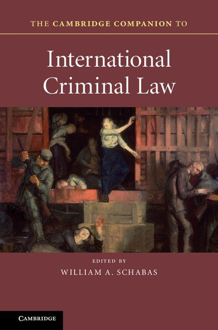 The Cambridge Companion to International Criminal Law