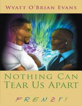 Nothing Can Tear Us Apart: Frenzy!