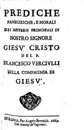Prediche panegiriche e morali dei misterii principali di Nostro Signore Giesù Christo