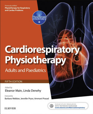 Cardiorespiratory Physiotherapy: Adults and Paediatrics E-Book