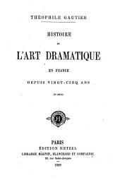 Histoire de l'art dramatique en France depuis vingt-cinq ans ...