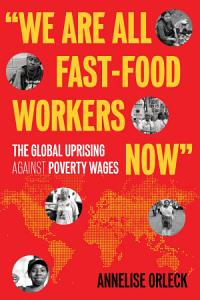 We are All Fast food Workers Now  Book