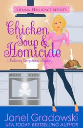 Chicken Soup & Homicide: Culinary Competition Mysteries book #2