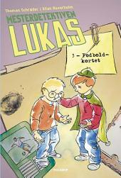 Mesterdetektiven Lukas #3: Fodboldkortet