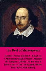The Best of Shakespeare: Hamlet - Romeo and Juliet - King Lear - A Midsummer Night's Dream - Macbeth - The Tempest - Othello - As You Like It - Julius Caesar - The Taming of the Shrew - Much Ado About Nothing: 11 Unabridged Plays