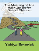 The Meaning of the Holy Qur an for School Children
