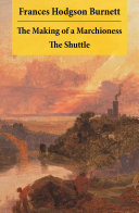 The Making of a Marchioness + The Shuttle (2 Unabridged Classic Romances)