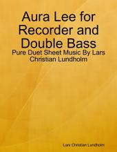 Aura Lee for Recorder and Double Bass - Pure Duet Sheet Music By Lars Christian Lundholm