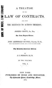 A Treatise on the Law of Contracts: And Upon the Defences to Actions Thereon, Volume 2