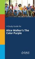 A Study Guide for Alice Walker s The Color Purple PDF
