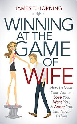 Winning at the Game of Wife PDF