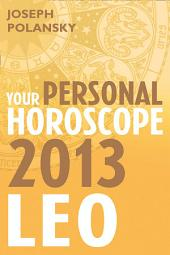 Leo 2013: Your Personal Horoscope
