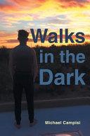 Walks in the Dark
