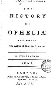 The history of Ophelia, publ. by the author of David Simple