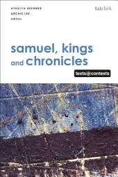 Samuel, Kings and Chronicles I: Texts @ Contexts