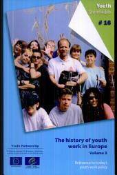 The History of Youth Work in Europe: Relevance for Youth Policy Today, Volume 3