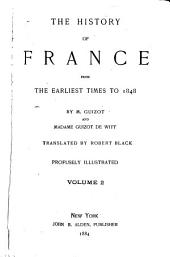 The History of France from the Earliest Times to 1848: Volume 2