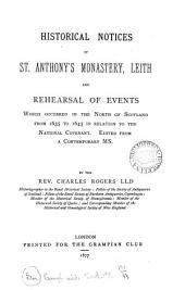 Historical Notices of St. Anthony's Monastery, Leith: And Rehearsal of Events which Occurred in the North of Scotland from 1635 to 1645 in Relation to the National Covenant