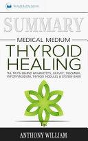 Summary   Medical Medium Thyroid Healing