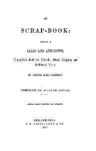 The Scrap book  Consisting of Tales and Anecdotes  Biographical  Historical  Patriotic  Moral  Religious  and Sentimental Pieces  in Prose and Poetry PDF