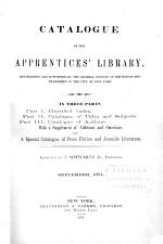 Catalogue of the Apprentices' Library, Established and Supported by the General Society of Mechanics and Tradesmen of the City of New York