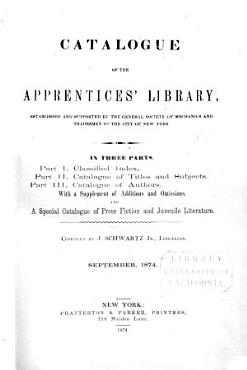 Catalogue of the Apprentices  Library  Established and Supported by the General Society of Mechanics and Tradesmen of the City of New York PDF
