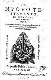 Il nuovo Testamento ... nuovamente riveduto e ricorretto secondo la verita del testo greco, e di molte annotationi illustrato