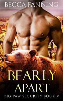 Bearly Apart (BBW Bear Shifter Bodyguard Hero Romance)
