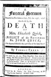 A funeral sermon [on 1 Thess. iv. 14] ... occasion'd by the death of Mrs E. Quick