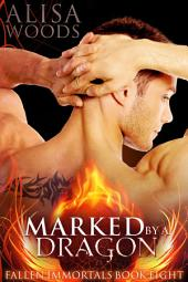 Marked by a Dragon (Fallen Immortals 8)