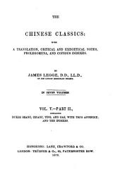The Chinese Classics: With a Translation, Critical and Exegetical Notes, Prolegomena, and Copious Indexes. Dukes Seang, Ch'aon, Ting, and Gae, with Tso's appendix : and the indexes, Volume 5, Issue 2