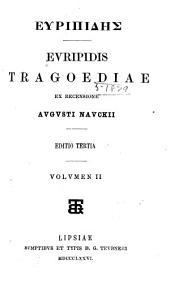 Evripidis tragoediae: Τόμος 2