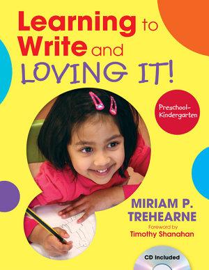 Learning to Write and Loving It  Preschool  Kindergarten PDF
