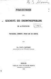 Forschungen zur geschichte des erkenntnisproblems im altertum: Protagoras, Demokrit, Epikur und die skepsis