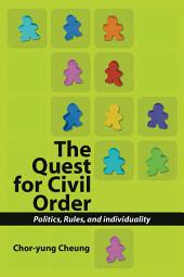 The Quest for Civil Order: Politics, Rules and Individuality