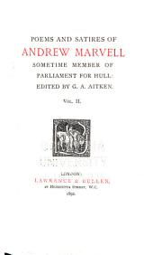 Poems and Satires of Andrew Marvell, Sometime Member of Parliament for Hull: Volume 2