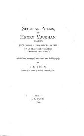 "Secular Poems: Including a Few Pieces by His Twin-brother Thomas (""Eugenius Philalethas."")"