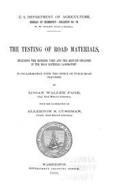 The Testing of Road Materials, Including the Methods Used and the Results Obtained in the Road Material Laboratory, in Collaboration with the Office of Public-Road Inquiries