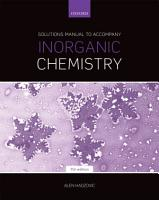 Solutions Manual to Accompany Inorganic Chemistry 7th Edition PDF