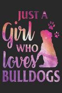 Just a Girl Who Loves English Bulldog   English Bulldog Gift Notebook Journal 6x9 100 Pages PDF